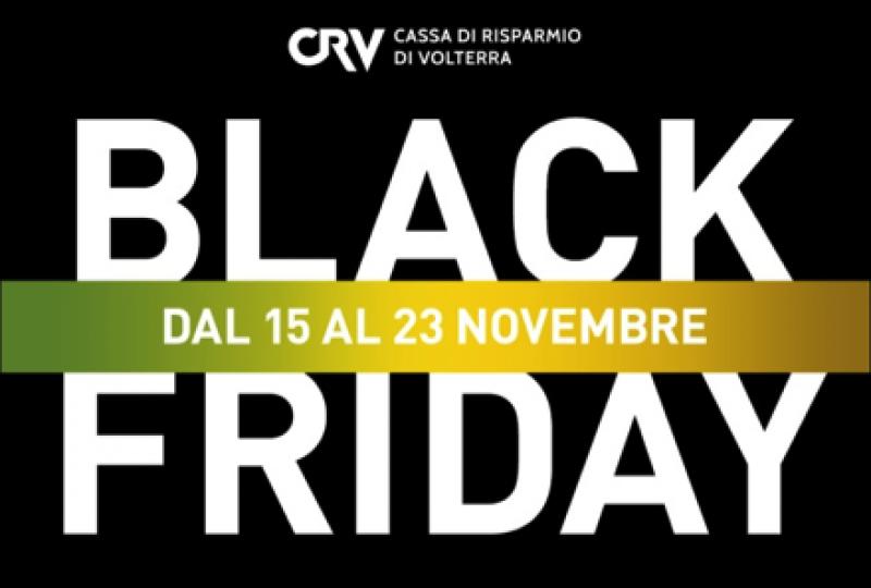 Cassa di Risparmio di Volterra lancia il suo primo Black Friday